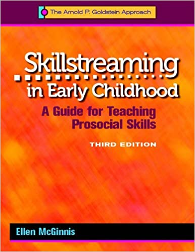 Skillstreaming in Early Childhood: A Guide for Teaching Prosocial ...