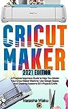 CRICUT MAKER 2021 EDITION: A Practical beginners