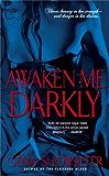 Awaken Me Darkly (Alien Huntress Book 1)