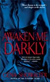 Front cover for the book Awaken Me Darkly by Gena Showalter
