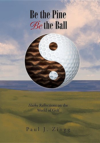 Be the Pine, Be the Ball: Haiku Reflections on the World of Golf