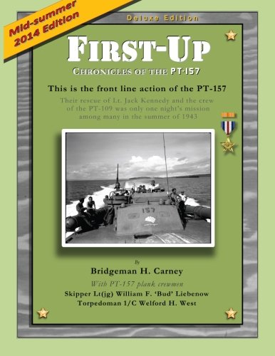 First Up: Chronicles of the PT-157 (Deluxe Edition): Rendova and Lever Harbor, July-August 1943