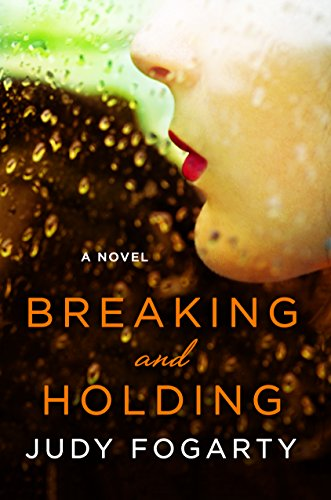 Breaking and Holding: A Novel by [Fogarty, Judy]