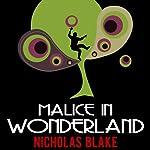 Malice in Wonderland: Nigel Strangeways, Book 6 | Nicholas Blake