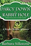 img - for Darcy Down the Rabbit Hole: A Mister Darcy Series Comedic Mystery (Volume 9) book / textbook / text book