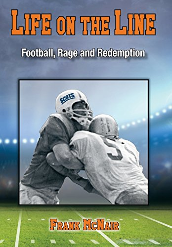 Life on the Line: Football, Rage and Redemption