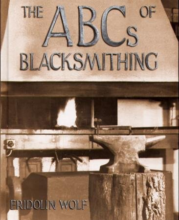 Download The ABCs of Blacksmithing: Examples, Step-by-Step PDF