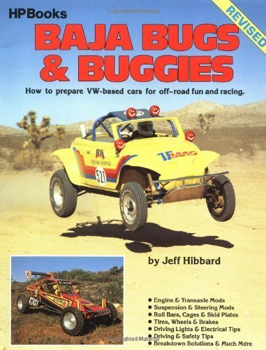 Baja Bugs and Buggies HP60: How to Prepare Volkswagen Based Cars for Off Road Fun and Racing (Hpbooks) by Jeff Hibbard (1987) Paperback
