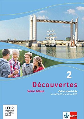 Découvertes / Série bleue (ab Klasse 7): Découvertes / Cahier d'activités mit MP3-CD und Video-DVD: Série bleue (ab Klasse 7)