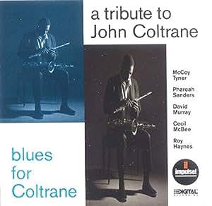 A Tribute to John Coltrane: Blues For Coltrane