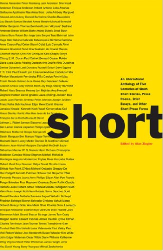 Short: An International Anthology of Five Centuries of Short-Short Stories, Prose Poems, Brief Essays, and Other Short Prose Forms (Best Short Poems Of All Time)