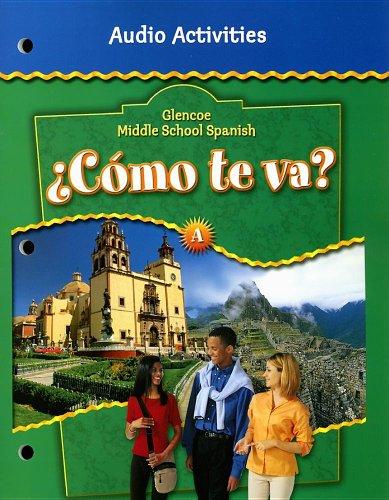 ¿Cómo te va? Level A Nivel verde, Audio Activities (GLENCOE SPANISH)