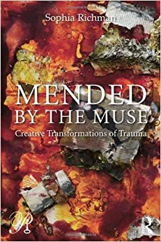 Mended by the Muse: Creative Transformations of Trauma (Psychoanalysis in a New Key Book Series) 1st (first) by Richman, Sophia (2014)