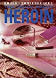 The Truth about Heroin, Philip Wolny, 1477718982