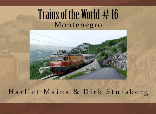 Trains of the World # 16: Montenegro (Volume 16) PDF