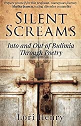 Silent Screams: Into and Out of Bulimia Through Poetry