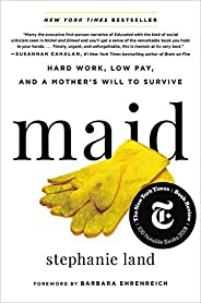 Maid: Hard Work, Low Pay, and a Mother's Will to Sur
