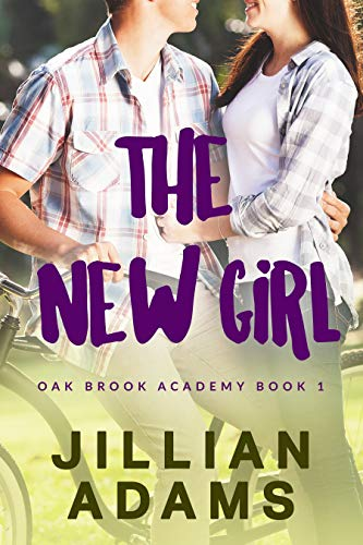 The New Girl: A Young Adult Sweet Romance (Oak Brook Academy Book 1)
