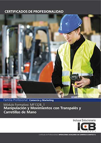 MF1328_1: MANIPULACIÓN Y MOVIMIENTOS CON TRANSPALÉS Y CARRETILLAS DE MANO (COMT0211) (Spanish