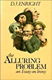 The Alluring Problem, D. J. Enright, 0192122533