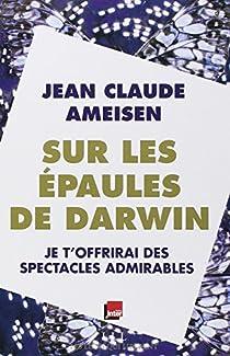 Sur les épaules de Darwin, tome 2 : Je t'offrirai des spectacles admirables par Ameisen