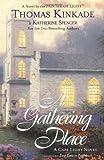 A Gathering Place, Thomas Kinkade and Katherine Spencer, 0425195937