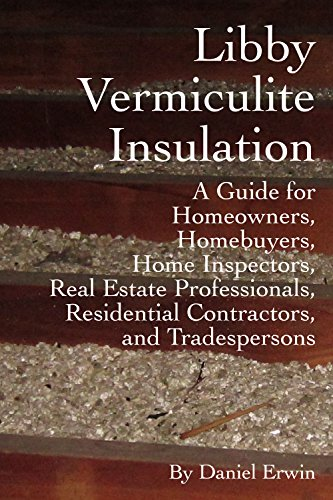 libby-vermiculite-insulation-a-guide-for-homeowners-homebuyers-home-inspectors-real-estate-professio
