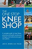 The One Stop Knee Shop by Jack E. Jensen MD (2007-04-04)