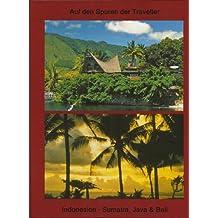 Südostasien - Auf den Spuren der Traveller - Indonesien, von Sumatra über Java nach Bali (German Edition)