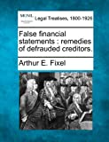 False financial statements : remedies of defrauded Creditors, Arthur E. Fixel, 1240201893