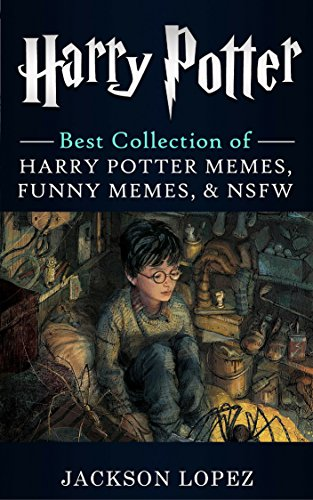 Harry Potter: Ultimate Collection of Harry Potter Memes, Funny Memes & NSFW (Harry Potter Memes ()