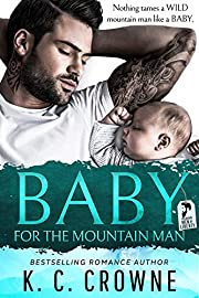 Baby For The Mountain Man: A Mountain Man's Baby Suspense Thriller Romance (Mountain Men of Liberty Book 1)