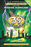 The 39 Clues: Doublecross Book 3: Mission Hurricane