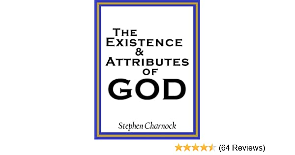 The Existence And Attributes Of God Kindle Edition By Stephen