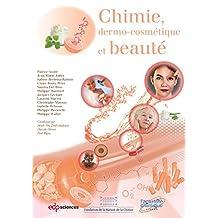 Chimie, dermo-cosmétique et beauté (Chimie et...)