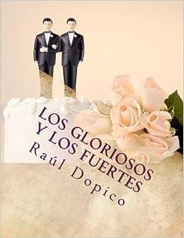 Los Gloriosos y los Fuertes: Una novela sobre cómo el amor ...