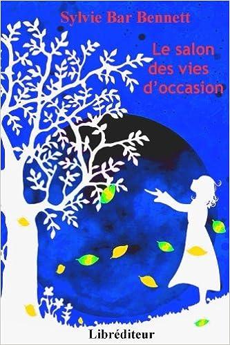 Amazon Fr Le Salon Des Vies D Occasion Sylvie Bar