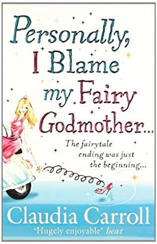 book cover of Personally, I Blame My Fairy Godmother