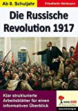 Die Russische Revolution 1917: Klar strukturierte Arbeitsblätter für einen informativen Überblick