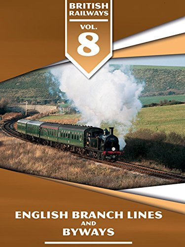 British Railways Volume 8: English Branch Lines and (Special Branch)