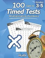 Humble Math - 100 Days of Timed Tests: Multiplication: Grades 3-5, Math Drills, Digits 0-12, Reproducible Prac