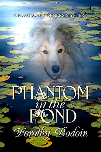 Phantom in the Pond (The Foxglove Corners Series Book 28) by [Bodoin, Dorothy]