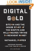#4: Digital Gold: Bitcoin and the Inside Story of the Misfits and Millionaires Trying to Reinvent Money