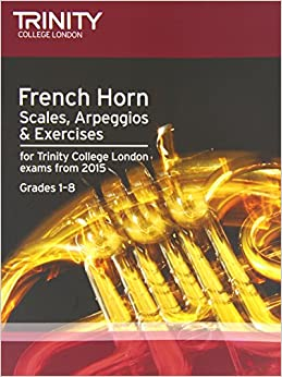 Trinity College Lond - French Horn Scales Grades 1-8 From 2015