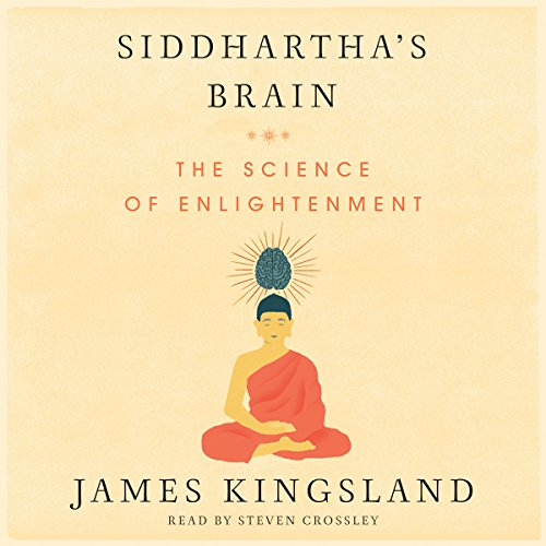 Siddhartha's Brain: Unlocking the Ancient Science of Enlightenment Audiobook [Free Download by Trial] thumbnail