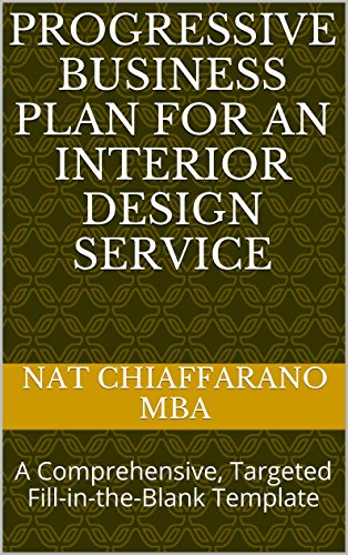 Progressive Business Plan for an Interior Design Service: A Comprehensive, Targeted Fill-in-the-Blank Template