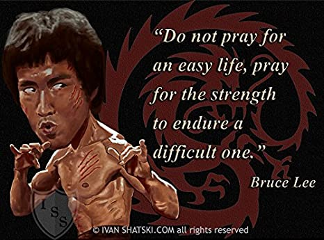 Amazoncom Do Not Pray For An Easy Lifebruce Lees Quotes Poster