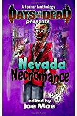 Days of the Dead Presents Nevada Necromance: A Horror Fanthology, Las Vegas, Nevada 2020 (Days of the Dead Fanthology Series) Paperback