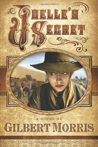 Joelle's Secret (Wagon Wheel Series #3) (Morris Wagon)