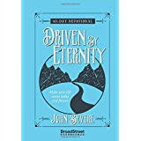 Driven by Eternity 40-Day Devotional: Make your life count today and forever